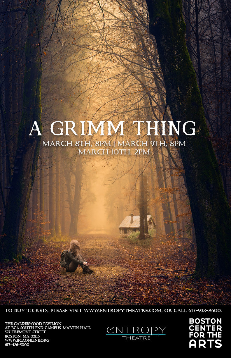 The media graphic for 'a grimm thing,' presented by Entropy Theatre, a Boston based fringe theatre company.